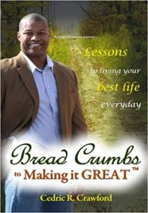 1480192317 	      Bread Crumbs to Making it GREAT: Tips, Techniques and Takeaways for how to make your life's journey GREAT and become that person others want to follow and emulate. (Volume 1)